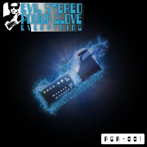 Evil Stereo - Power Glove
