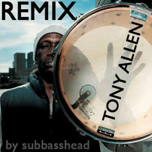 TONY ALLEN - Secret Agent REMIX by subbasshead