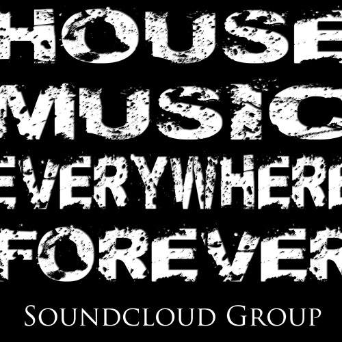 House Music Everywhere Forever