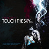 TOUCH THE SKY BY CHENO LYFE