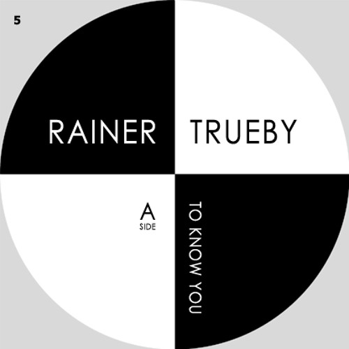 "Rainer Trüby | ""To Know You"""