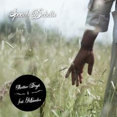 Speech Debelle - Better Days Featuring Micachu