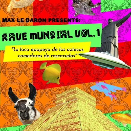 Max le Daron - Rave Mundial vol. 1
