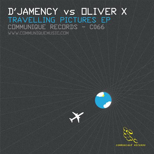D'JAMENCY Vs. OLIVER X - Travelling Pictures EP /// Communiqué Records - USA