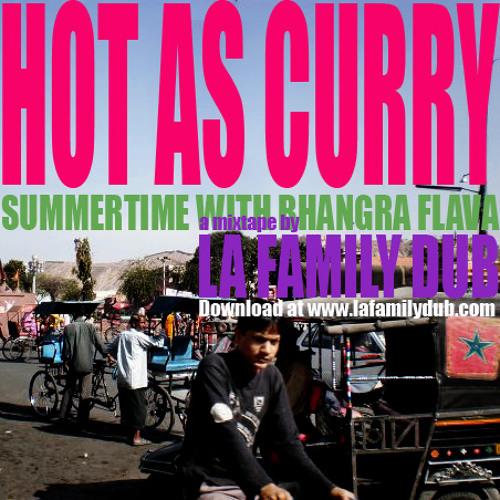 "La Family Dub - ""Hot As Curry"" Mixtape"