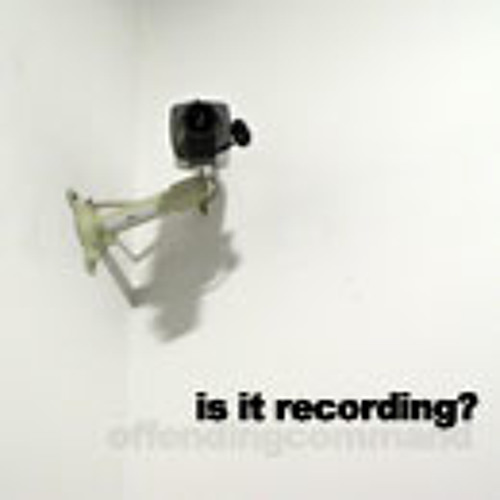Is It Recording?