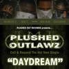 PLUSHED OUTLAWZ - Daydream (Street)