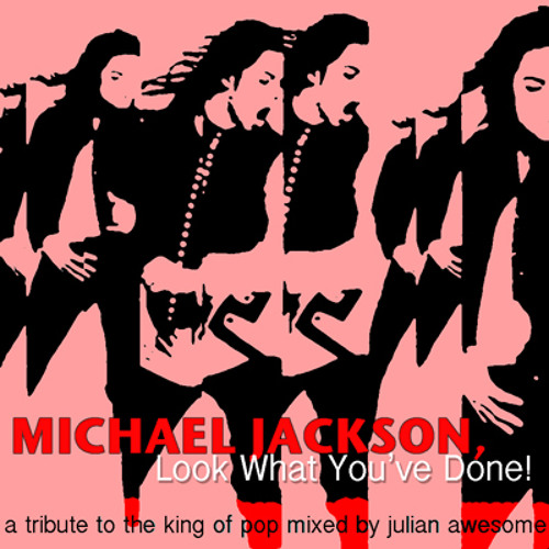Michael Jackson Look What You've Done