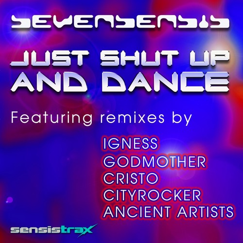 Sevensensis - Just shut up and dance - Original dub mix
