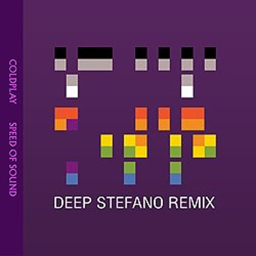 Coldplay - Speed Of Sound (Deep Stefano Rmx)