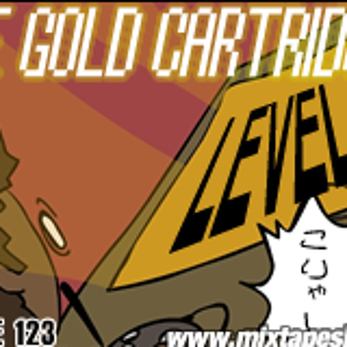MIXTAPE 123 – THE GOLD CARTRIDGE LEVEL 1