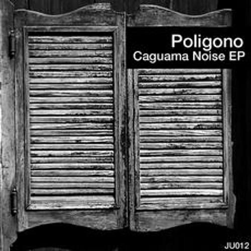 Poligono - Caguama Noise