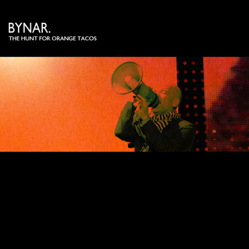 Bynar - The Hunt For Orange Tacos (R.E.M. vs. Editors vs. Freeland)
