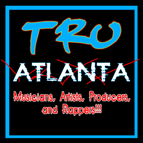 TRU Atlanta Musicians, Artist, Producers, and Rappers