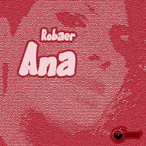 Robaer - Ana (Original Mix)