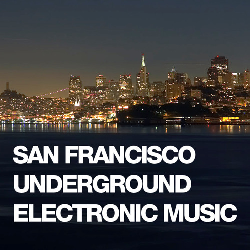 San Francisco Underground Electronic Music