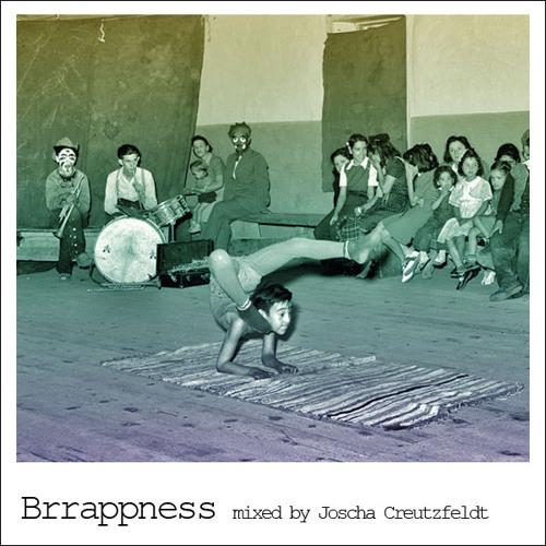 Joscha Creutzfeldt- Brrappness (2009)