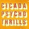 Cicada : Psycho Thrills (Dyebox Remix)