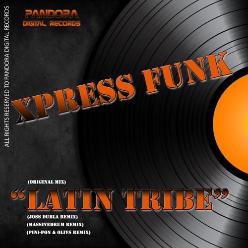 Xpress Funk - Latin Tribe (Pini-Pon & Olivs Remix)