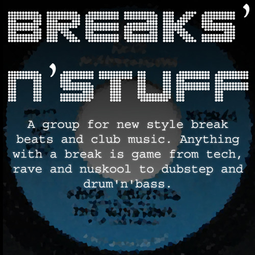 Breaks 'n' stuff
