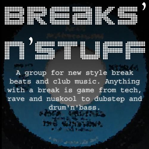 Breaks 'n' stuff