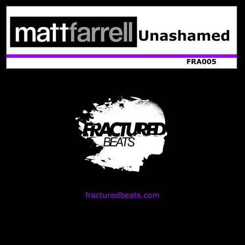 Matt Farrell - Unashamed (GLVG Remix) [Fractured Beats]