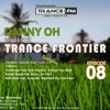 Trance Frontier Episode 08 Mixed By Danny Oh [8th July 2009]