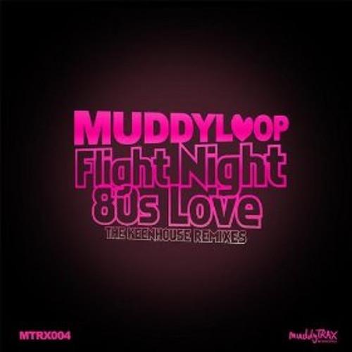 Muddyloop 80's Love Keenhouse Remix