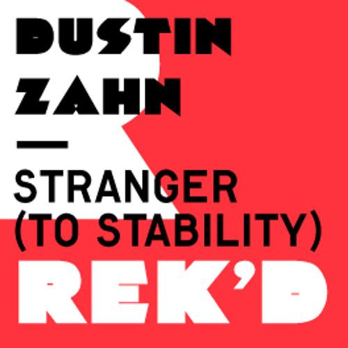 DUSTIN ZAHN - STRANGER (TO STABILITY) (LEN FAKI PODIUM MIX)