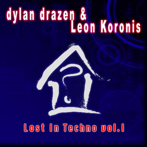 Dylan Drazen & Leon Koronis - Lost In Techno Volume 1