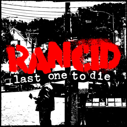 Last One to Die - Rancid