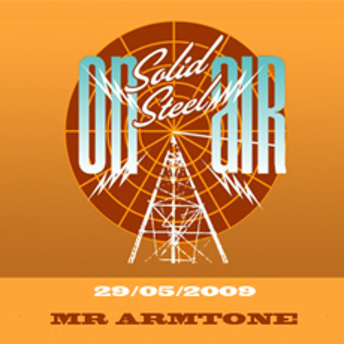 Mr. Armtone - Mix for Solid Steel Radio (Ninja Tune) *Best Guest Mix '2009