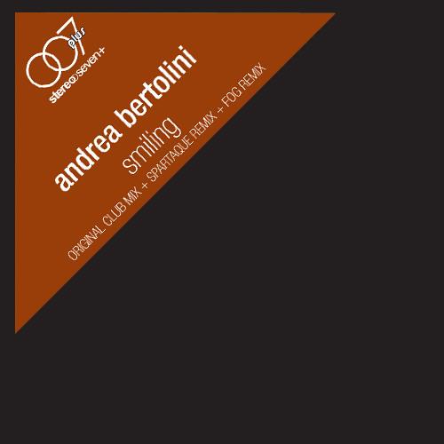 Andrea Bertolini - Smiling (Original Club Mix)