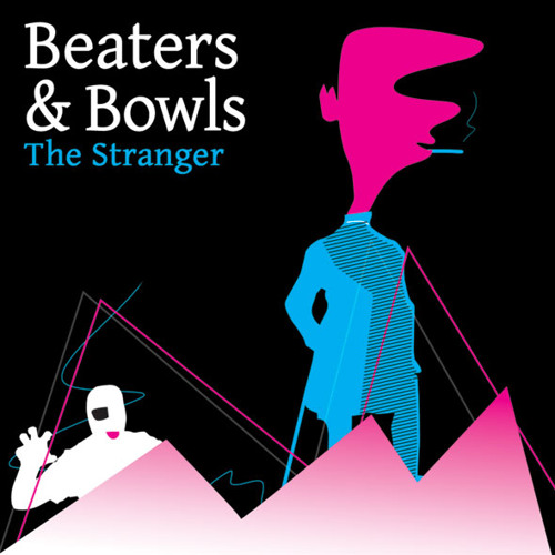 Beaters & Bowls - The Stranger (Eighth Dimension Records)