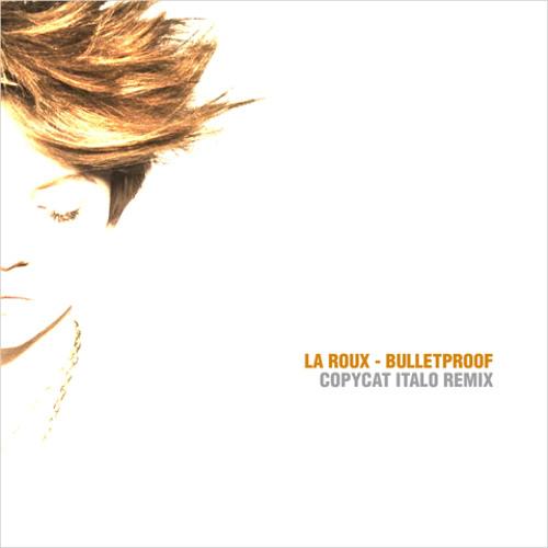 La Roux - Bulletproof (Copycat Italo Remix) [MOVED]