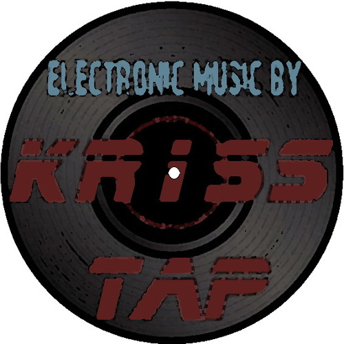 Electronic Music by Kriss Tap