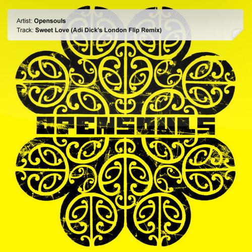 Opensouls - Sweet Love (Adi Dick's London Flip Remix) (Free download)