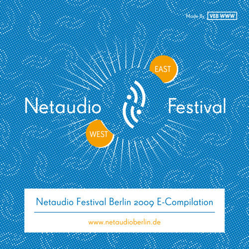 Netaudio Festival Berlin 2009 E-Compilation