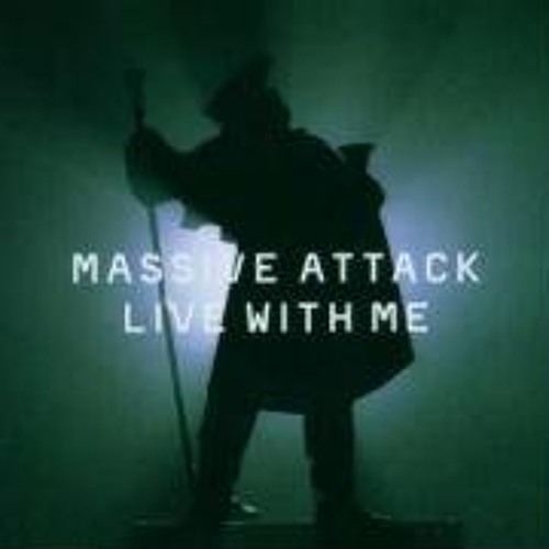 Download Massive Attack - Live With Me