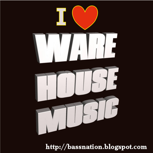 I LOVE WAREHOUSE MUSIC