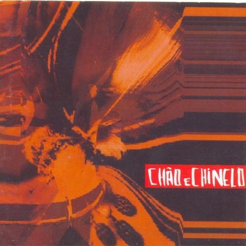 CHÃ DE CAMARÁ - Chão e Chinelo (1999)