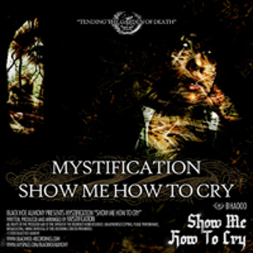 Mystification - Show Me How To Cry (clip)