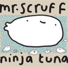 Mr Scruff 'ninja tuna' album megamix