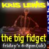 DJ Kris Lewis - The Big Fidget pt 1