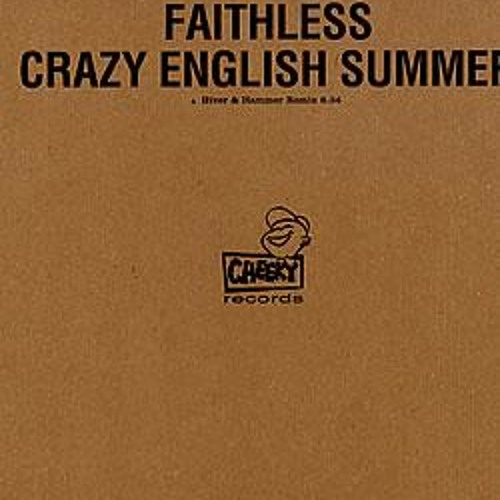 Faithless - Crazy English Summer (Damgroove Bootleg)