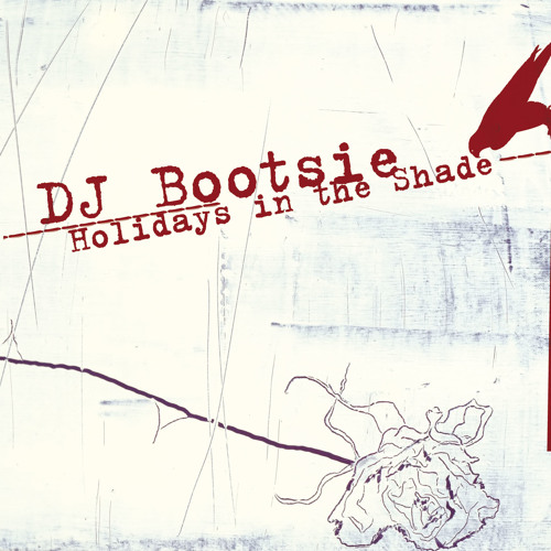 DJ Bootsie Holidays in The Shade album preview on BBE records (BBE150)