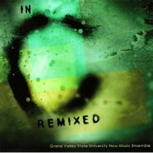In C Remixed • GVSU New Music Ensemble