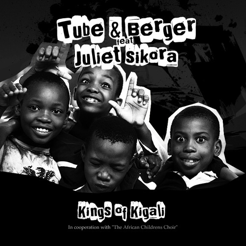 1.tube-and-berger feat juliet-sikora-kings of kigali Original320
