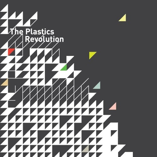 03 The Plastics Revolution - So They Wait