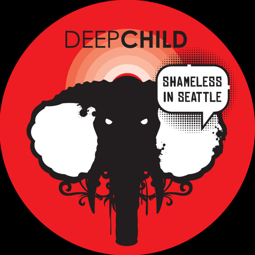 4. DEEPCHILD - Shameless In Seattle (Westernsynthetics remix)